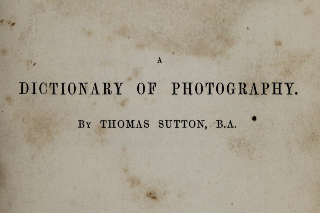 Title Page: A Dictionary of Photography. By Thomas Sutton, B.A.